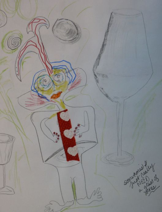 Sometimes I just really need a glass of wine. Mixed media drawing. Julie Seyler.