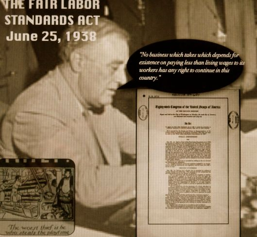 June 25, 1938. FDR signs into law the Federal Labor Standards Act.
